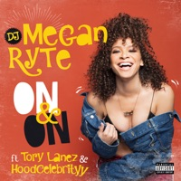 On & On (feat. Tory Lanez & HoodCelebrityy) - Single - DJ Megan Ryte mp3 download