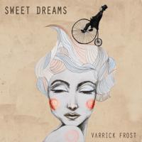 Sweet Dreams Varrick Frost MP3