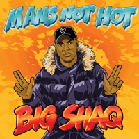 Man's Not Hot Big Shaq
