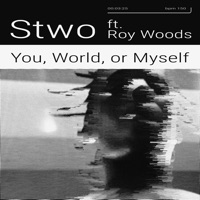 You, World, or Myself (feat. Roy Woods) - Single - Stwo