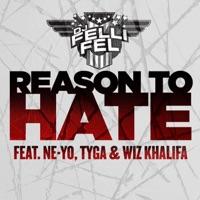 Reason to Hate (feat. Ne-Yo, Tyga & Wiz Khalifa) - Single - DJ Felli Fel mp3 download
