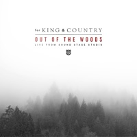 Out of the Woods (Live from Sound Stage Studio) - Single - for KING & COUNTRY mp3 download