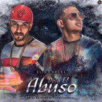 Deja el Abuso (feat. Ozuna) - Single - Elio Mafiaboy mp3 download