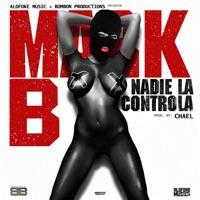 Nadie la Controla - Single - Mark B mp3 download