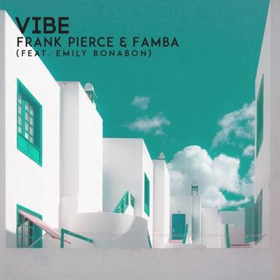 Vibe - Frank Pierce & Famba Feat. Emily Bonabon mp3 download