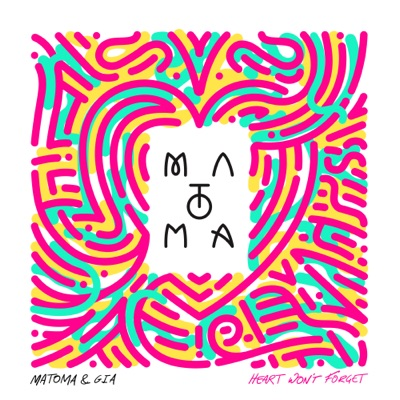 Heart Won't Forget - Matoma & Gia Woods mp3 download