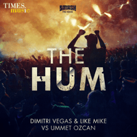The Hum (Radio Edit) Dimitri Vegas, Like Mike & Ummet Ozcan MP3
