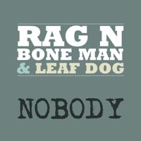 Nobody Rag'n'Bone Man & Leaf Dog