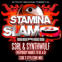 Everybody Wants to Be a DJ (S3RL's Stylecore Remix) S3RL & SynthWulf MP3