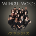 Free Download Spectra 2014 Singers Without Words Mp3