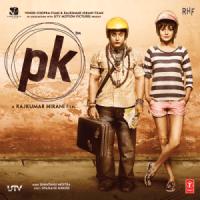 PK (Original Motion Picture Soundtrack) - Shantanu Moitra, Ankit Tiwari, Ajay-Atul & Rajkumar Hirani
