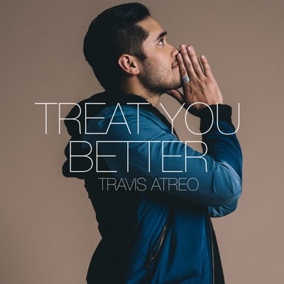 Treat You Better - Travis Atreo mp3 download