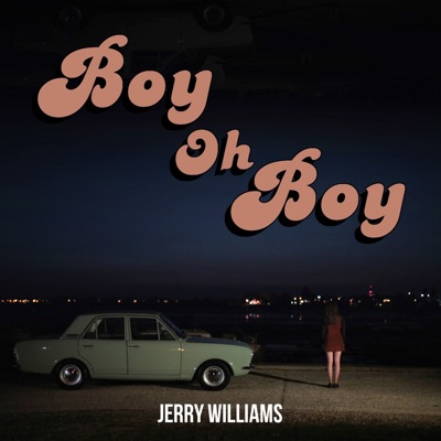 Boy Oh Boy - Jerry Williams mp3 download