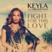download lagu Keyla Fight For This Love (feat. Orland Max)