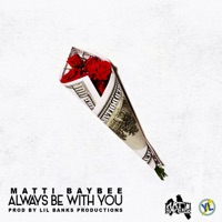 Always Be With You - Single - Matti Baybee mp3 download