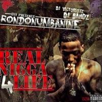 Real N***a 4 Life - Rondonumbanine mp3 download