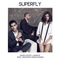 Superfly (feat. Anushka Manchanda) Anish Sood & Nanok MP3