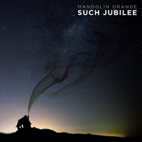 Such Jubilee - Mandolin Orange mp3 download
