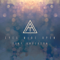 Eyes Wide Open Tony Anderson MP3