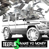 Make Yo Money (feat. Cassey Veggies & Nipsey Hussle) - Single - TeeFLii mp3 download