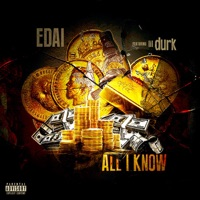 All I Know (feat. Lil Durk) - Single - Edai mp3 download