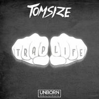 Trap Life Tomsize MP3