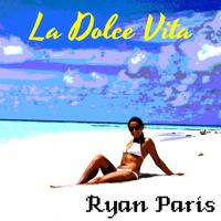 La Dolce Vita Ryan Paris MP3