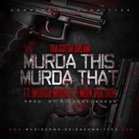 Murda This Murda That (feat. J-Mon the Don & Murda Mook) - Single - Tha GUTTA! Dream mp3 download