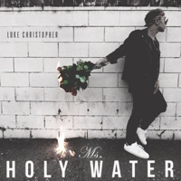 Ms. Holy Water - Single - Luke Christopher mp3 download