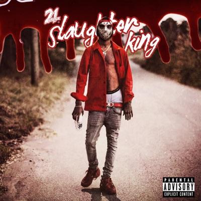 Slaughter King - 21 Savage mp3 download