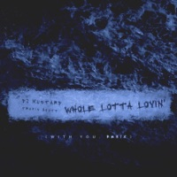 Whole Lotta Lovin' (With You Remix) - Single - Mustard & Travis Scott mp3 download