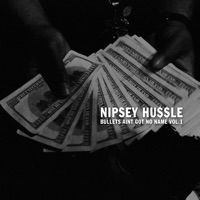 Bullets Ain't Got No Name, Vol. 1 - Nipsey Hussle mp3 download