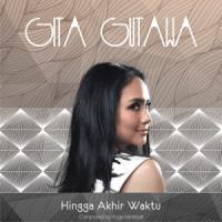 Hingga Akhir Waktu - Gita Gutawa