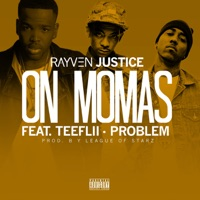 On Mamas (feat. TeeFLii & Problem) - Single - Rayven Justice mp3 download