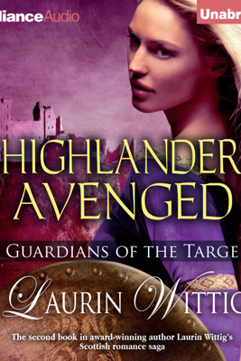 Highlander Avenged: Guardians of the Targe, Book 2 (Unabridged) - Laurin Wittig