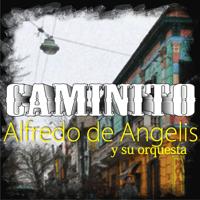 Caminito (feat. Orquesta de Alfredo De Angelis) Alfredo de Angelis
