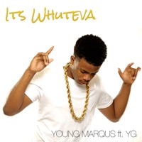 It's Whuteva (feat. YG) - Single - Young Marqus mp3 download