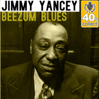 Beezum Blues (Remastered) Jimmy Yancey