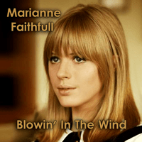Blowin' in the Wind Marianne Faithfull