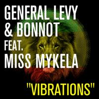 Vibrations (feat. Miss Mykela) General Levy & Bonnot