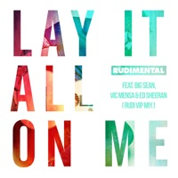 Lay It All on Me (feat. Big Sean, Vic Mensa & Ed Sheeran) [Rudi VIP Mix] - Single - Rudimental mp3 download