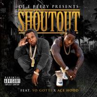Shoutout (feat. Yo Gotti & Ace Hood) - Single - DJ E-Feezy mp3 download