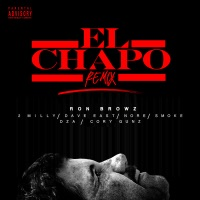 El Chapo (Remix) (feat. 2 Milly, Dave East, N.O.R.E., Smoke DZA & Cory Gunz) - Single - Ron Browz mp3 download