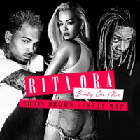 Body on Me (feat. Chris Brown & Fetty Wap) [Fetty Wap Remix] - Single - Rita Ora