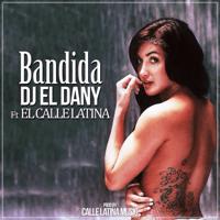 Bandida (feat. El Calle Latina) DJ El Dany MP3
