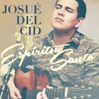 Espíritu Santo (Aviva En Mi Tu Fuego) [Version Acústica] Josué Del Cid