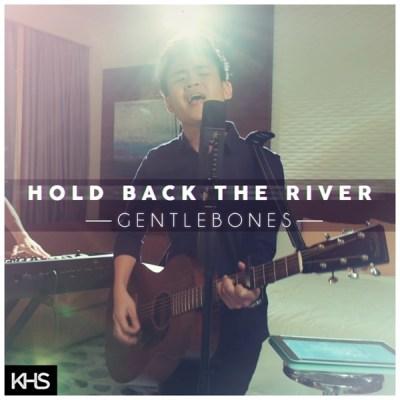 Gentle Bones - Hold Back the River - Single