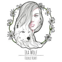 Fickle Heart Ira Wolf MP3