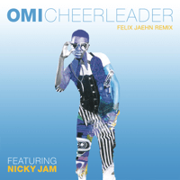 Cheerleader (feat. Nicky Jam) [Felix Jaehn Remix] Omi
