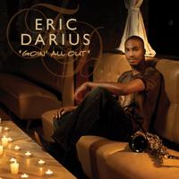 Goin' All Out (Radio Edit) Eric Darius song